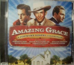 Amazing Grace a Country Gospel Collection (Each song is a unique heartfelt expression of love and faith as sung by the icons of country music. Certain to lift your spirits and enrich your soul, 096741293924)