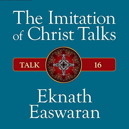 The Imitation of Christ Talks - Talk 16 audiobook cover art