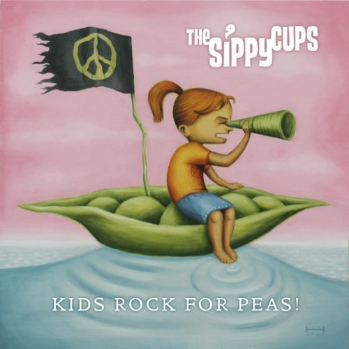 Kids Rock for Peas by The Sippy Cups (2005-11-08)