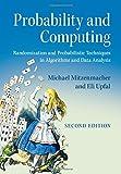 Probability and Computing: Randomization and Probabilistic Techniques in Algorithms and Data Analysis - Michael Mitzenmacher