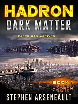 HADRON Dark Matter: (Book 1) by [Stephen Arseneault]