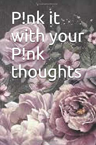 p!nk it with your pink thoughts