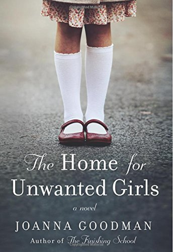 The Home for Unwanted Girls: The heart-wrenching, gripping story of a mother-daughter bond that coul