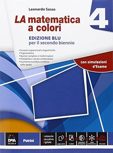 La matematica a colori. Ediz. blu. Per le Scuole superiori. Con e-book. Con espansione online (Vol. 4)