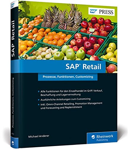 SAP Retail: SAPs Lösung für den Einzelhandel einrichten, pflegen und nutzen!