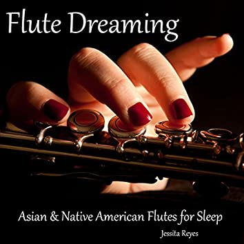 Flute Dreaming (Asian & Native American Flute for Sleep)