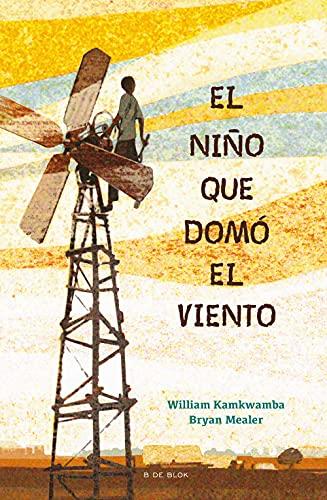 El niño que domó el viento (B de Blok)
