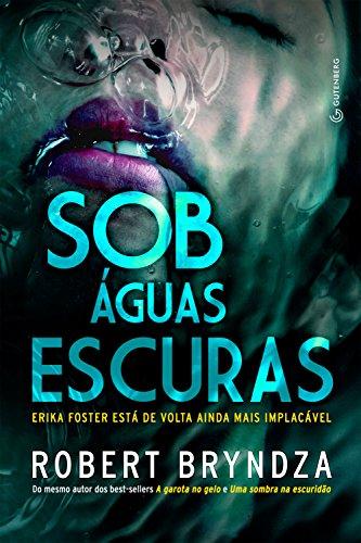 Sob águas escuras (Detetive Erika Foster Livro 3)