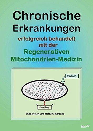 Chronische Erkrankungen erfolgreich behandelt mit der Regenerativen Mitochondrien-Medizin