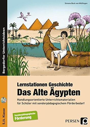 Lernstationen Geschichte: Das Alte Ägypten: Handlungsorienterte Unterrichtsmaterialien für Schüler mit sonderpädagogischem Förderbedarf (5. und 6. Klasse)