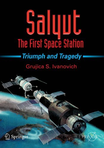 Salyut - The First Space Station: Triumph and Tragedy (Springer Praxis Books) (English Edition)