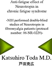 Anti-fatigue effect of Neurotropin in chronic fatigue syndrome-NIH performed double-blind studies of Neurotropin in fibrom...