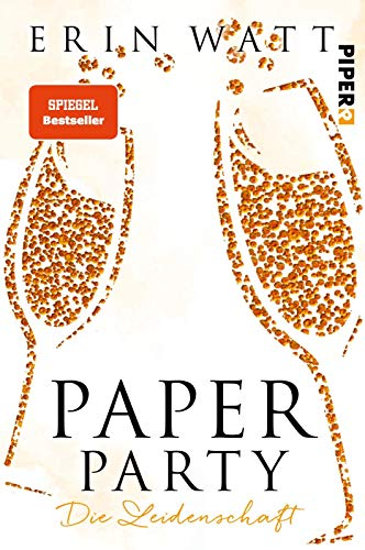 Paper Party: Die Leidenschaft (Paper-Reihe)