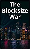 The Blocksize War: The battle over who controls Bitcoin's protocol rules (English Edition)