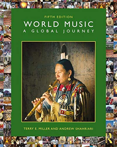 Compare Textbook Prices for World Music: A Global Journey 5 Edition ISBN 9780367423148 by Miller, Terry E.,Shahriari, Andrew