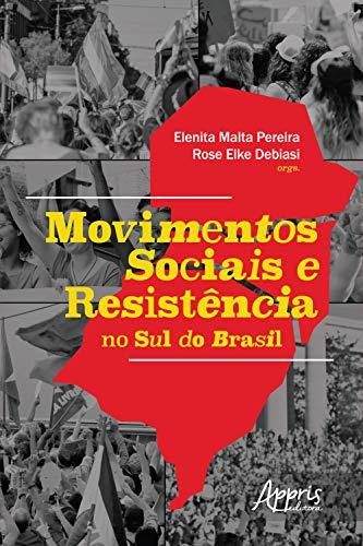 Movimentos Sociais e Resistência no Sul do Brasil