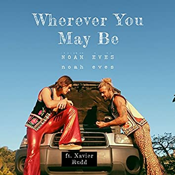 Wherever You May Be (feat. Xavier Rudd)