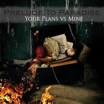 Your Plans Vs. Mine