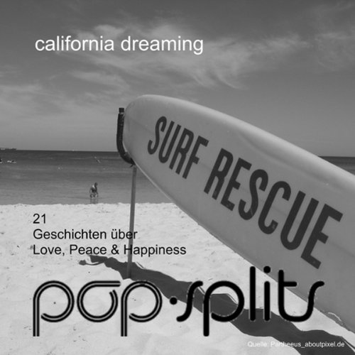 California Dreamin'. 21 Geschichten über Love, Peace & Happiness (Pop-Splits) Titelbild