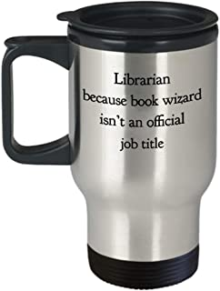 Funny Belle Pubic Library Mug Librarian Because Book Wizard Isn't An Official Job Title Gift Idea For Booklover Bookworm School Library Reader Teacher Lecturer Assistant Travel Novelty Coffee Cup