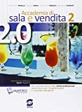 Accademia di sala e vendita 2.0. Per gli Ist. professionali. Con e-book. Con espansione online (Vol. 2)