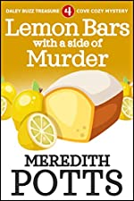 Lemon Bars With A Side Of Murder (Daley Buzz Treasure Cove Cozy Mystery Book 4)