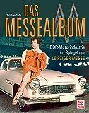 Das Messealbum: DDR-Motorenindustrie im Spiegel der Leipziger Messe