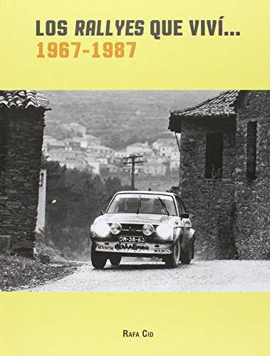 Los Rallyes que viví...1967-1987