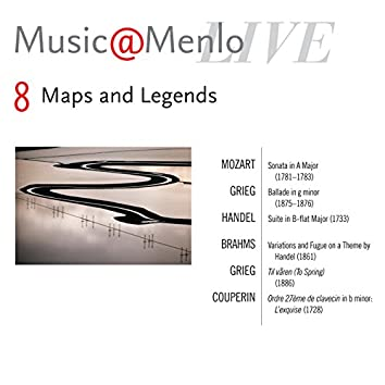 Maps And Legends Disc VIII: Mozart: Sonata, K. 331 – Grieg: Ballade, Op. 24 – Handel: Suite In B - Flat Major, Hwv 434 - Brahms: Variations And Fugue, Op. 24 – Grieg: To Spring– Couperin: L'Exquise