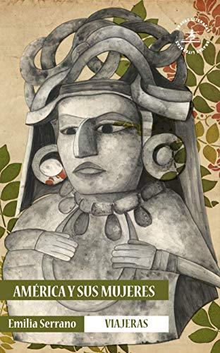 América y sus mujeres (Viajeras) (Spanish Edition)