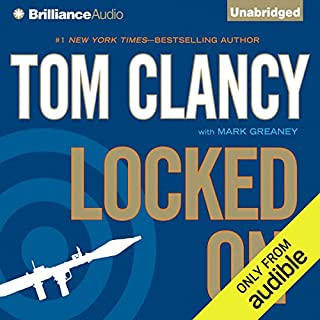 Locked On                   Written by:                                                                                                                                 Tom Clancy,                                                                                        Mark Greaney                               Narrated by:                                                                                                                                 Lou Diamond Phillips                      Length: 17 hrs and 25 mins     25 ratings     Overall 4.4