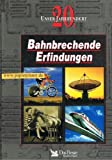 Bahnbrechende Erfindungen. Unser 20. Jahrhundert (3870707917)