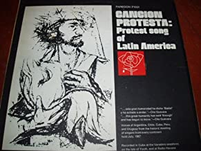 Cancion Protesta: Protest Song Of Latin America - Voices of Argentina, Chile, Cuba, Peru and Uruguay from the Historic Meeting of Singers from Every Continent Held July, 1967