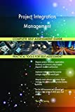 Project Integration Management Complete Self-Assessment Guide (English Edition)