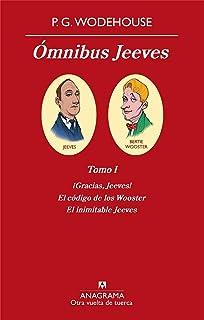 Ómnibus Jeeves: Tomo I ¡Gracias, Jeeves!, El código de los Wooster, El inimitable Jeeves