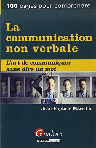 La communication non verbale. L'art de communiquer sans dire un mot.