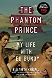 The Phantom Prince: My Life with Ted Bundy, Updated and Expanded Edition