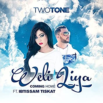 Weli Liya / Coming Home (feat. Ibtissam Tiskat) - Single