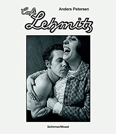 Anders Petersen: Caf Lehmitz. Photographs (English, French and German Edition) by Roger Anderson(2013-12-16)
