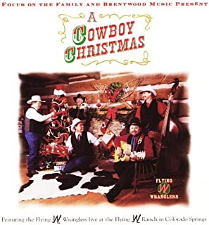 A Cowboy Christmas Audio Flying W Wranglers; Joe Stephenson; Sam Nicola; Scott Vaughn; Wes English and Vern Thomson