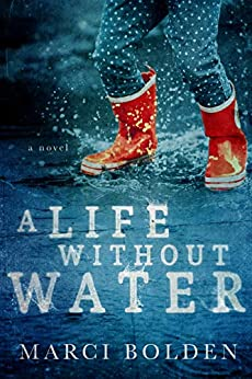A Life Without Water by [Marci Bolden]