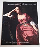 American Colonial Portraits, 1700 1776 0874746957 Book Cover