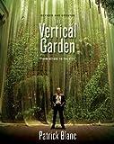 "Vertical Garden by Patrick Blanc ""murs vegetals"""