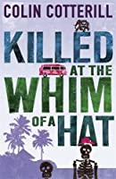 Killed at the Whim of a Hat (Jimm Juree 1)
