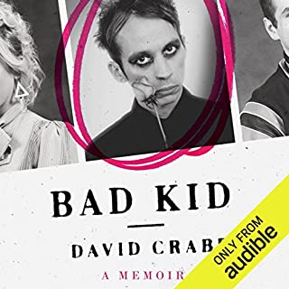 Bad Kid     A Memoir              By:                                                                                                                                 David Crabb                               Narrated by:                                                                                                                                 David Crabb                      Length: 8 hrs and 19 mins     45 ratings     Overall 4.8