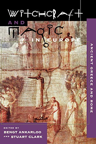 Witchcraft and Magic in Europe, Vol. 2: Ancient Greece and Rome (Witchcraft and Magic in Europe)