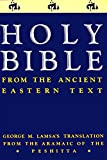 Holy Bible: From the Ancient Eastern Text: George M. Lamsa's Translations from the Aramaic of the Peshitta - George M. Lamsa