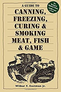 A Guide to Canning, Freezing, Curing & Smoking Meat, Fish & Game (1580174574) | Amazon price tracker / tracking, Amazon price history charts, Amazon price watches, Amazon price drop alerts