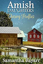 Chasing Fireflies (Amish Daughters Book 5)