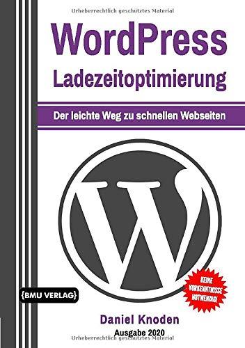 WordPress: Ladezeitoptimierung: Der leichte Weg zu schnellen Webseiten